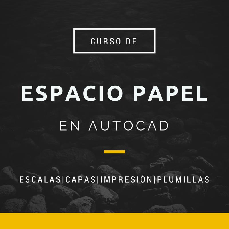 Curso Espacio Papel AutoCAD