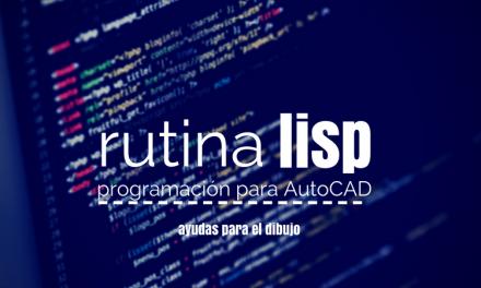 Como puede ayudarte una Rutina lisp