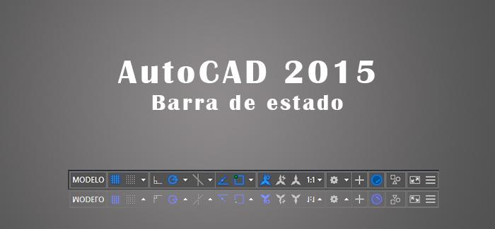 AutoCAD 2015. Barra de estado.
