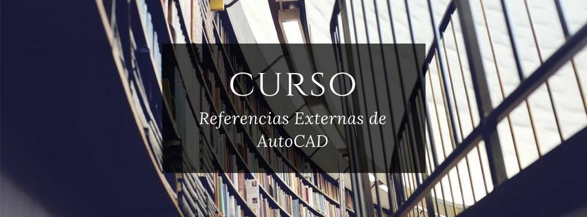 curso de referencias externas autocad