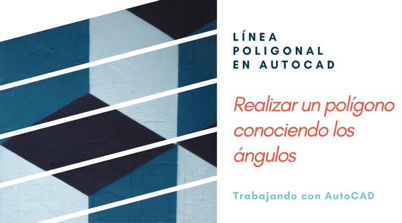 Realizar una linea en AutoCAD conociendo su angulo.