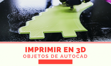 Imprimir a una impresora 3D desde AutoCAD