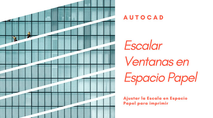 Escalar ventanas graficas en AutoCAD. Escalas en Espacio Papel