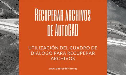 Cuadro de diálogo Recuperar Dibujo en AutoCAD