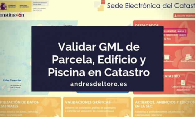 Cómo validar GML de Parcela, Edificio y Piscina en Catastro