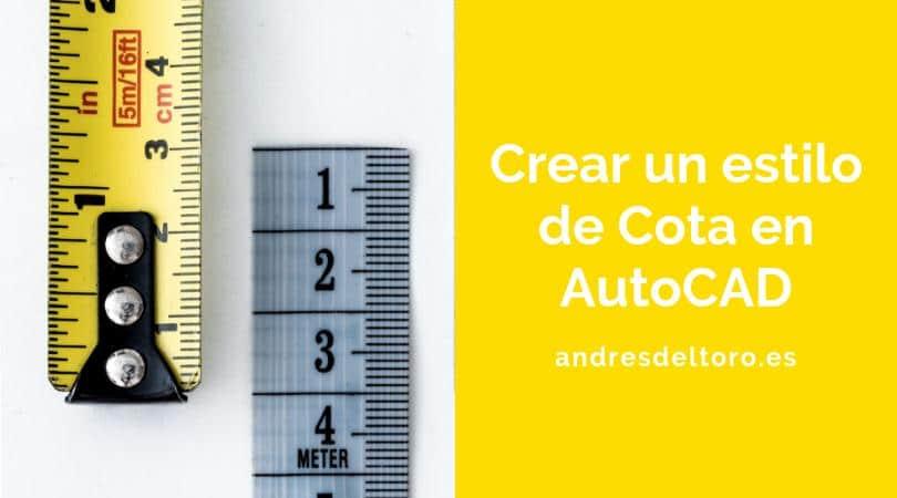 Cómo crear un estilo de cota en AutoCAD.