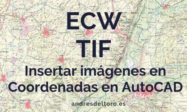 Como insertar en Coordenadas una imagen ECW o TIF en AutoCAD