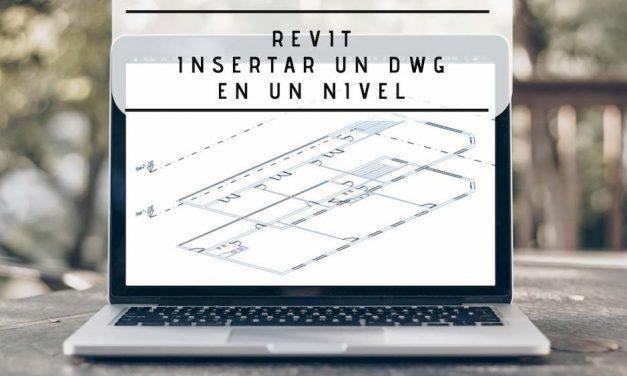 Revit: Cómo insertar un dwg en un nivel