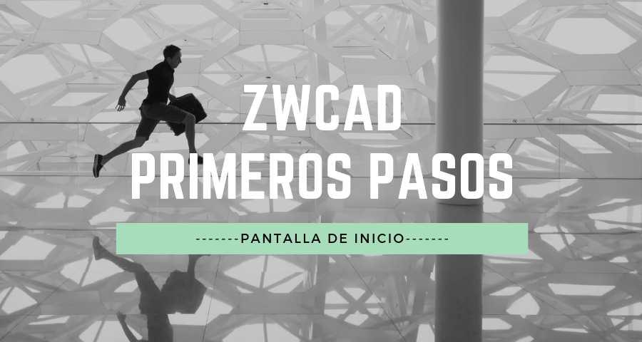 ZWCAD Primeros pasos Pantalla de inicio