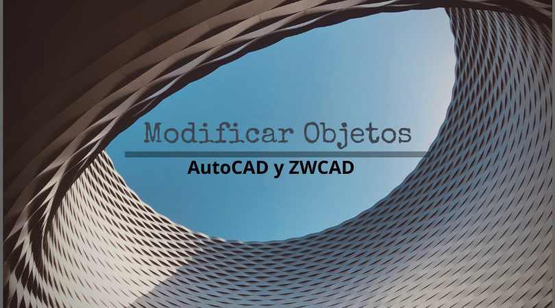 Como modificar objetos en AutoCAD y ZWCAD