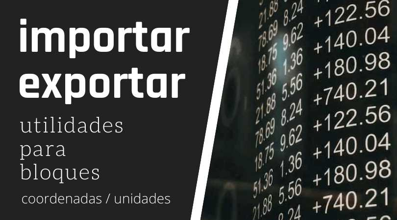 Utilidades para bloques importar exportar coordenadas